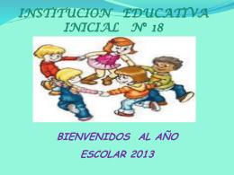 institucion educativa inicial n° 18 bienvenidos al año escolar 2013