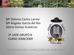 Mª Dolores Castro Larrea Mª Ángeles García del Río Gloria Gómez
