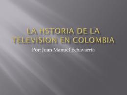 LA HSTORIA DE LA TELEVISION EN COLOMBIA