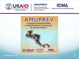 Presentación USAID/AMUPREV-ICMA 2a. Reunión Red AMUPREV.