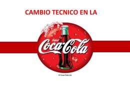 CAMBIO TECNICO EN LA Coca-Cola