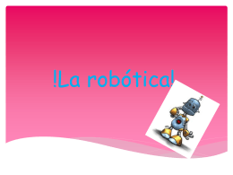 La robótica.