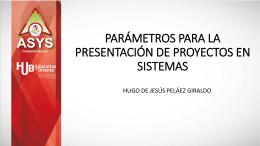 parámetros para la presentación de proyectos en sistemas