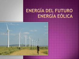Energía del Futuro Energía Eólica