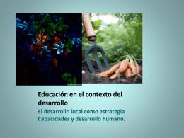 Educación en el contexto del desarrollo El desarrollo local como