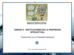 unidad ii - instituciones en la propiedad intelectual
