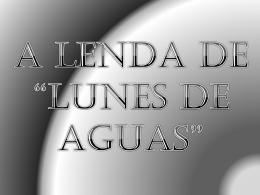 "A lenda de ""lunes de aguas"" Historia"