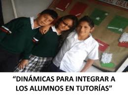 DINÁMICAS PARA INTEGRAR A LOS ALUMNOS EN TUTORÍAS