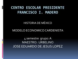 CENTRO ESCOLAR PRESIDEMTE FRANCISCO I. MADERO