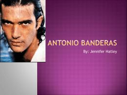 Antonio Banderas - Portafolio de Julia