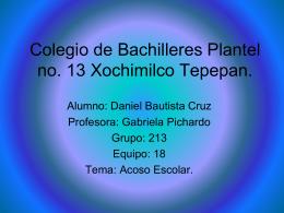 Colegio de Bachilleres Plantel no. 13 Xochimilco Tepepan.