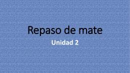 Repaso de mate Unidad 2