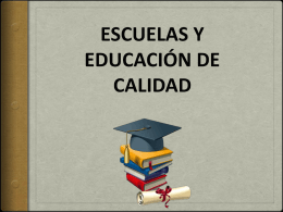 ESCUELAS Y EDUCACIÓN DE CALIDAD