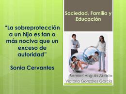 *La sobreprotección a un hijo es tan o más nociva que un exceso de