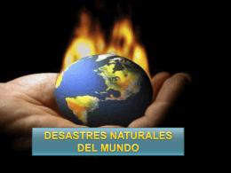 DESASTRES NATURALES DEL MUNDO