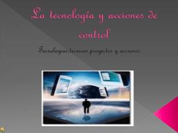 La tecnología y acciones de control