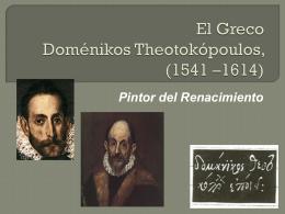 El Greco Doménikos Theotokópoulos, (1541 *1614)