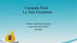Campana Final La Taza En