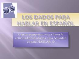 Los dados para hablar en Español