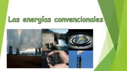 Las energías convencionales - recursosydesarrollosostenibleprimerod