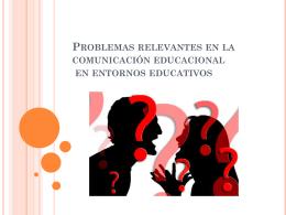 Problemas relevantes en la comunicación educacional