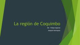 La región de Coquimbo - Colegio Laico Valdivia