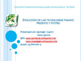 Pasado Presente y futuro de las tecnologías - santiac16