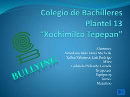 Colegio de Bachilleres Plantel 13 *Xochimilco Tepepan