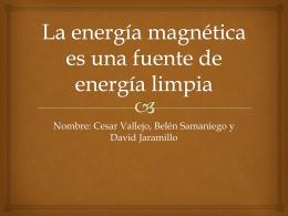 La energía magnética es una fuente de energía limpia