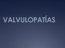 VALVULOPATÍAS - MOP-UNAB