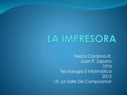 LA IMPRESORA - estudiantescomocientificosjuanpabloyyesica
