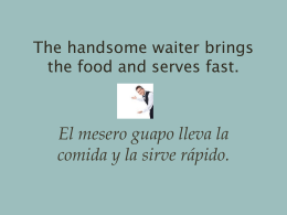 The handsome waiter brings the food and serves fast.