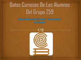 Datos Curiosos De Los Alumnos Del Grupo 259