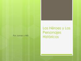 Los Héroes y Los Personajes Históricos