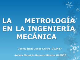 LA METROLOGÍA EN LA INGENIERÍA . MECÁNICA