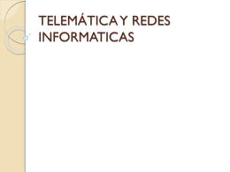 TELEMÁTICA Y REDES INFORMATICAS