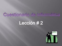 cuestionario d las lecciones 2 y 3 jacky - julio - Wiki-de-Tercero-C