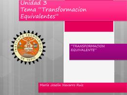 Unidad 3 Tema *Transformacion Equivalentes*