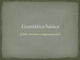 Gramática básica - Curso de Escritura Argumentativa