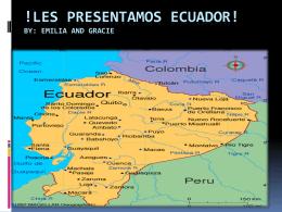 Les presentamos Ecuador! By: Emilia and Gracie