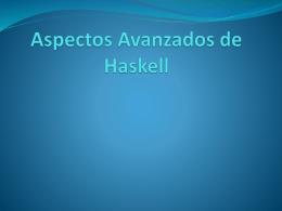 Aspectos Avanzados de Haskell