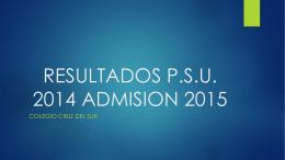 RESULTADOS P.S.U. 2014