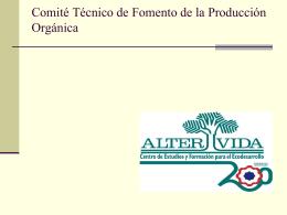 Del Comité Técnico de la Producción Orgánica.