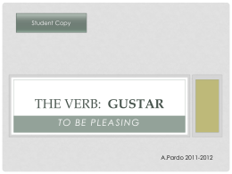 The verb: GUSTAR - SenoraPardoSpanish1