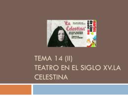 Tema 14 (ii) teatro en el siglo xv.la celestina