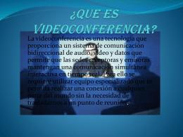 ¿QUE ES VIDEOCONFERENCIA?