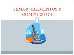 TEMA 5: ELEMENTOS Y COMPUESTOS