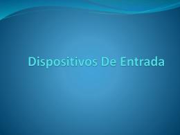 Dispositivos De Entrada - intro-ingsistemas