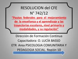 RESOLUCION del CFE N° 742/12 *Pautas federales - CIIE-R10