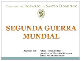 segunda guerra mundial - Colegio del Rosario de Santo Domingo